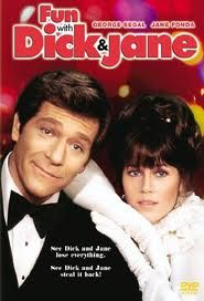 fun with dick and jane-FUNNY movie. A bit dated but still lots of laughs