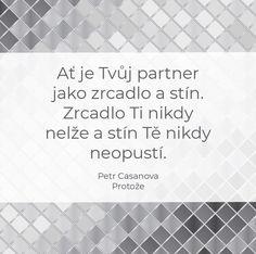 #protoze #petrcasanova #firstclasscz Powerful Words, Motivation Quotes, Merlin, Motto, Advice, Let It Be, Love, Ideas, Funny Stuff