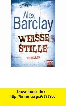 Wei�e Stille (9783404165513) Alex Barclay , ISBN-10: 3404165519  , ISBN-13: 978-3404165513 ,  , tutorials , pdf , ebook , torrent , downloads , rapidshare , filesonic , hotfile , megaupload , fileserve