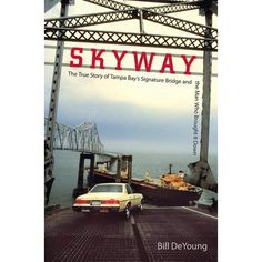 Old Florida, Vintage Florida, West Florida, Florida Beaches, Sunshine Skyway Bridge, Lone Survivor, Key West, Tampa Bay, Paperback Books