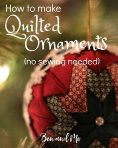 How to make #homemade quilted #Christmas #ornaments - no sewing required. These beautiful ornaments make wonderful gifts for friends and family.