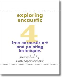 Download this free eBook to start exploring encaustics to create mixed-media art.