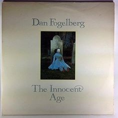 DAN FOGELBERG--The Innocent Age