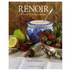 Jacqueline Saulnier - Renoir, à la table d'un impressionniste