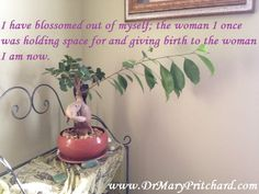 How are you holding space for yourself to blossom out of who you are? http://www.drmarypritchard.com/blossoming-out-of-myself/
