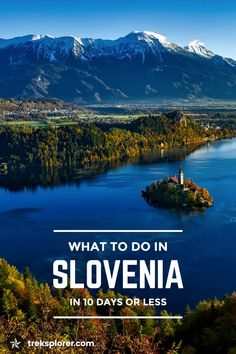 What to Do in Slovenia: 10-Day Itinerary