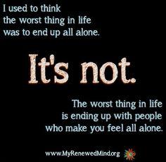 People who make you feel alone quote via www.MyRenewedMind...