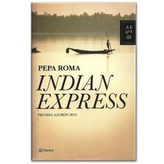 Libro Indian Express  - Pepa Roma - Grupo Planeta  http://www.librosyeditores.com/tiendalemoine/3458-indian-express-9788408101475.html  Editores y distribuidores