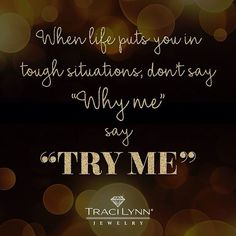 """When life puts you in tough situations, don't say """"why me"""" say """"try me"""" #MotivationMonday #InspirationalQuotes"""
