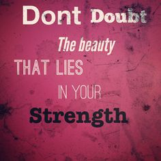 Quotes About Strength And Beauty This Is When You Know You Are Heading In The Right Directionhttp .