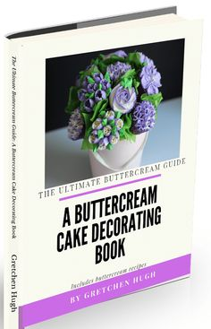 The Ultimate Buttercream Guide E-Book: Buttercream Cake Decorating 20 Tips and Tricks for Cakes – Wow! Is that really edible? Cake Decorating Books, Cake Decorating Techniques, Cake Decorating Tutorials, Decorating Ideas, Buttercream Cake Decorating, Easy Buttercream Frosting, Frosting Tips, Tips And Tricks, Flat Cakes