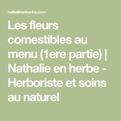 Les fleurs comestibles au menu (1ere partie) | Nathalie en herbe - Herboriste et soins au naturel