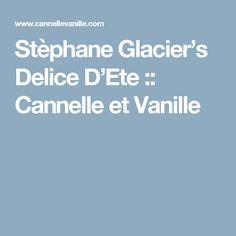 Stèphane Glacier's Delice D'Ete :: Cannelle et Vanille