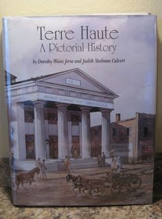 Terre Haute A Pictorial History Vigo County Indiana 1st EDITION Numbered Book. Purchase today at www.BooksBySam.com.  Always FREE Shipping!