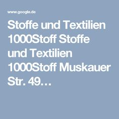 Stoffe und Textilien 1000Stoff Stoffe und Textilien 1000Stoff Muskauer Str. 49…