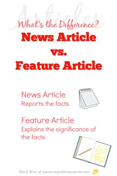 Writing Tips: the difference between a news article and a feature article with Word Wise at Nonprofit Copywriter Essay Writing Tips, Opinion Writing, Article Writing, Fiction Writing, Writing Process, Writing Resources, Blog Writing, Writing A Book, Writing Websites