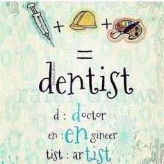 Dentaltown - dentist = d:doctor – en:engineer - tist:artist