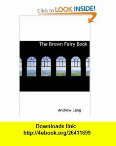 The Brown Fairy Book (Large Print Edition) (9780554285344) Andrew Lang , ISBN-10: 0554285347  , ISBN-13: 978-0554285344 ,  , tutorials , pdf , ebook , torrent , downloads , rapidshare , filesonic , hotfile , megaupload , fileserve