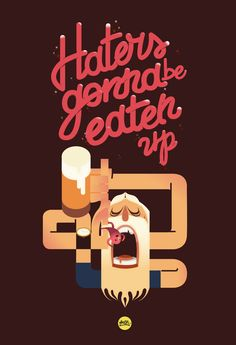 Haters Gonna... by ITHINKP Panfilia Iannarone, via Behance