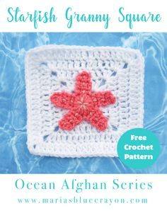Starfish Granny Square | Starfish Applique | Starfish Free Crochet Pattern | Ocean Afghan Series | Ocean Themed Granny Square Blanket