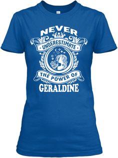 Never Underestimate Geraldine ! Royal T-Shirt Front