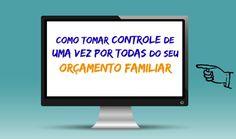 Acesse agora:   http://meubolsoazul.com.br/controle-orcamento-familiar/