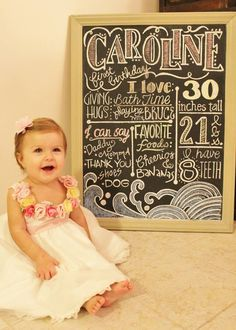 1st birthday chalkboard. It would be fun to do this every year.