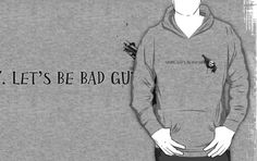 Firefly Hoodie and T-Shirt design. Shiny. Let's Be Bad Guys.