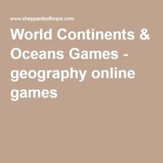 World Continents & Oceans Games - geography online games