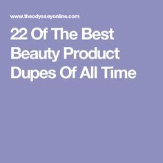 22 Of The Best Beauty Product Dupes Of All Time