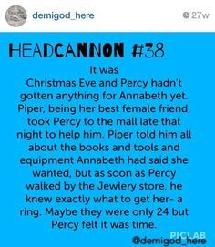 I love how in all headcanon a of Percabeth proposals, Percy proposes to Annabeth when they are fairly young (early because he just knows that Annabeth is the true love of his life. Percy Jackson Head Canon, Percy Jackson Ships, Percy Jackson Quotes, Percy Jackson Books, Percy Jackson Fandom, Tio Rick, Uncle Rick, Solangelo, Percabeth