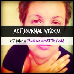 Dirty Footprints Studio: Art Journal Wisdom :: Day 9 :: From My Heart To Yours