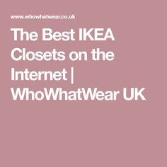 The Best IKEA Closets on the Internet | WhoWhatWear UK