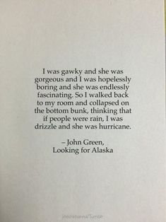 Looking For Alaska Quotes, Mood Quotes, Life Quotes, Truth Quotes, If People Were Rain, John Green Quotes, Favorite Book Quotes, Literature Quotes, English