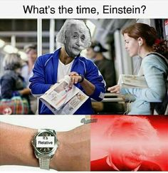 Time is relative fam