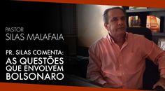As Questões que Envolvem Bolsonaro - Silas Malafaia | Feed Gospel