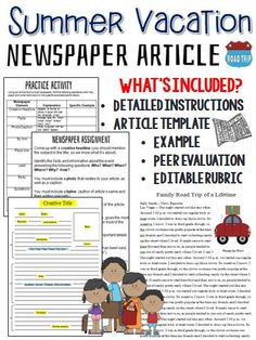 Have your students write about their summer vacation while at the same time, learning the proper format of a newspaper article. A vacation, however, is not necessarily required for this activity. All students need to have done is created a memory (past experiences work too).