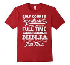 Golf Course Superintendent Job Title Shirt