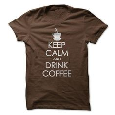 Drink Coffee T Shirts, Hoodies. Get it now ==► https://www.sunfrog.com/LifeStyle/keep-calm-drink-coffee.html?41382