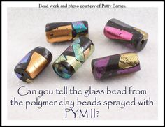 PYM II - originally created for protecting paper - also works beautifully on polymer clay.  This sample was made by Patty Barnes.  Get your PYM II at http://www.polyclayplay.com/Cart/products/PYM-II.html