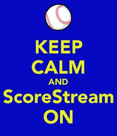 KEEP CALM AND ScoreStream ON!! Download the ScoreStream app to follow your favorite teams, score games, and post photos. Post game updates via Twitter, Facebook, SMS or via the ScoreStream website to share with friends and family! Follow us https://www.facebook.com/scorestream/timeline and https://twitter.com/scorestream