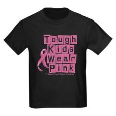 Tough Kids Wear Pink For Breast Cancer Awareness Shirts!