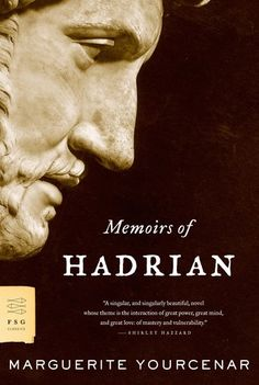 Memoirs of Hadrian (FSG Classics) by Marguerite Yourcenar - fiction - Hadrian supposedly writing to Marcus Aurelius (totally amazing book even in translation) Great Novels, Great Books, Virginia Woolf, This Is A Book, Love Book, Books To Read, My Books, Reading Books, Marguerite Duras