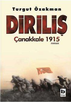 dirilis canakkale 1915 - turgut ozakman - bilgi yayinevi http://www.idefix.com/kitap/dirilis-canakkale-1915-turgut-ozakman/tanim.asp?sid=V1H8NW84N3X3INI45I5J