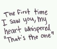 (((❤))) the first time i saw you I knew you are the one I love you I want to be with you I'm in love with you TMV V^V❤V^V. Motivational Quotes For Love, Love Quotes For Her, Quotes For Him, Be Yourself Quotes, Quotes To Live By, Me Quotes, Inspirational Quotes, Qoutes, Love Quotes To Husband
