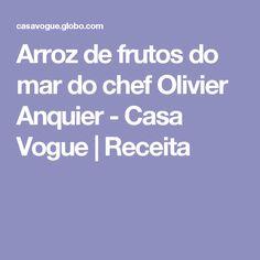 Arroz de frutos do mar do chef Olivier Anquier - Casa Vogue | Receita