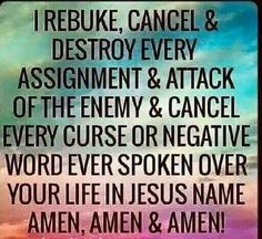 Rebuke every assignment of the enemy