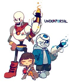 Underportal << OH MY GOD I'M NOT THE ONLY ONE THAT THOUGHT OF PORTAL WHEN I SAW SANS AND PAPYRUS' COLORS