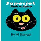 Superjet finds a home (The Adventures of Superjet) (Kindle Edition)By Al Benge
