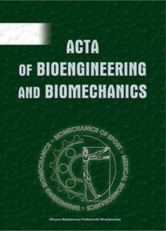 Acta Bioengineering and Biomechanics http://www.actabio.pwr.wroc.pl/